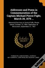 Addresses And Poem In Commemoration Of The Captain Michael Pierce Fight, March 26, 1676 ...