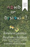 Adhd Or Dyslexia? Resilient Parents. Resilient Children