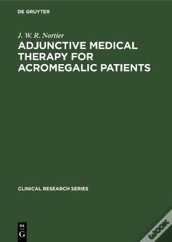 Wook.pt - Adjunctive Medical Therapy For Acromegalic Patients