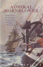 Admiral Hornblower'Flying Colours'; The 'Commodore'; 'Lord Hornblower'; 'Hornblower In The West Indies'