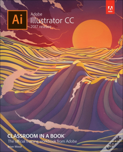 Wook.pt - Adobe Illustrator Cc Classroom In A Book (2017 Release)