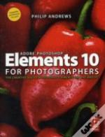 Adobe Photoshop Elements 10 For Photographers