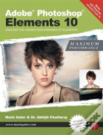 Adobe Photoshop Elements 10: Maximum Performance