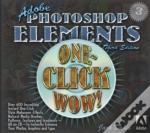 Adobe Photoshop Elements 3 One-Click Wow!