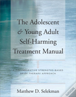 Wook.pt - Adolescent And Young Adult Self-Harming Treatment Manual