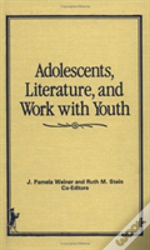 Adolescents, Literature, And Work With Youth