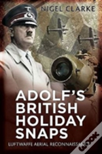 Adolf'S British Holiday Snaps