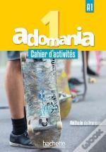 Adomania 1 : Cahier D'Activites + Cd Audio + Parcours Digital