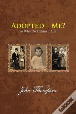Adopted - Me?