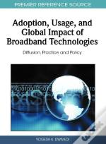 Adoption, Usage, And Global Impact Of Broadband Technologies