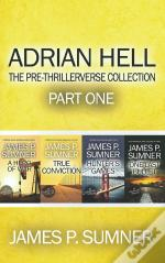 Adrian Hell: The Pre-Thrillerverse Collection (Part One)