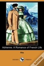 Adrienne: A Romance Of French Life (Dodo