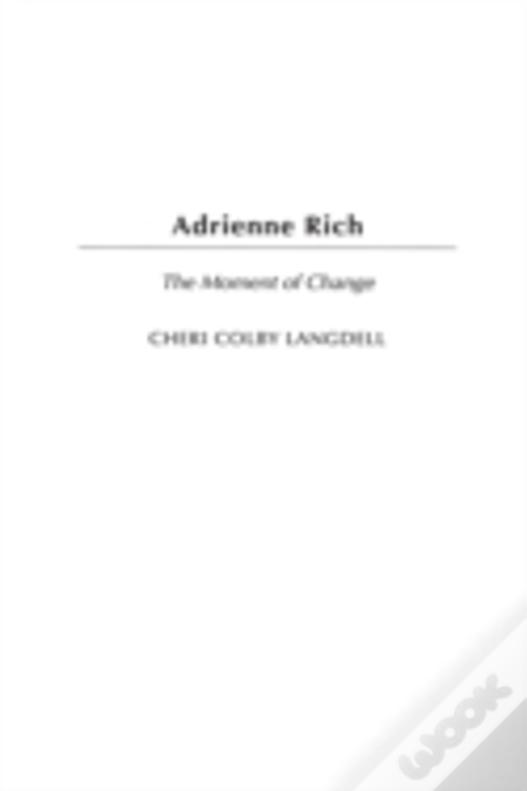 Adrienne Rich: The Moment Of Change