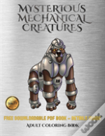 Adult Coloring Book (Mysterious Mechanical Creatures)