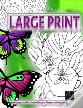 Adult Coloring Books Large Print, Coloring For Adults, Butterflies And Flowers Coloring Book