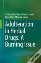 Adulteration In Herbal Drugs: A Burning Issue