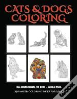 Advanced Coloring Books For Adults (Cats And Dogs)