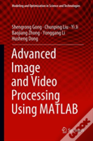 Advanced Image And Video Processing Using Matlab