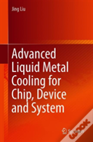 Advanced Liquid Metal Cooling For Chip, Device And System