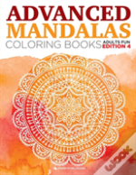 Advanced Mandalas Coloring Books | Adults Fun Edition 4