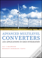 Advanced Multilevel Converters And Their Grid Integration Applications
