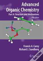 Advanced Organic Chemistrystructure And Mechanisms