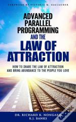 Advanced Parallel Programming And The Law Of Attraction
