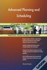 Advanced Planning And Scheduling A Complete Guide - 2019 Edition