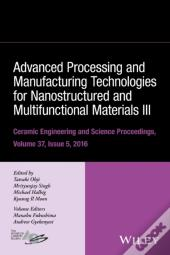 Advanced Processing And Manufacturing Technologies For Nanostructured And Multifunctional Materials Iii