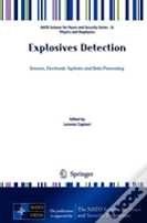 Advanced Research Workshop On Explosives Detection: Sensors, Electronic Systems And Data Processing
