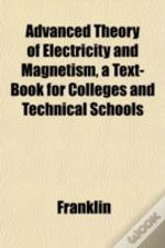 Advanced Theory Of Electricity And Magne