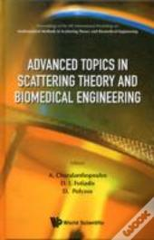 Advanced Topics In Scattering Theory And Biomedical Engineering