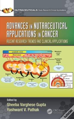 Wook.pt - Advances In Nutraceutical Applications In Cancer: Recent Research Trends And Clinical Applications