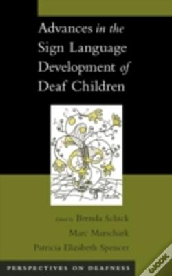 Wook.pt - Advances In The Sign-Language Development Of Deaf And Hard-Of-Hearing Children