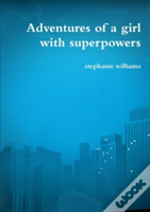 Adventures Of A Girl With Superpowers