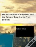 Adventures Of Odysseus And The Tales Of Troy