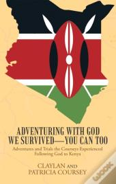 Adventuring With God We Survived-You Can Too