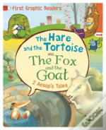 Aesop: The Hare And The Tortoise & The Fox And The Goat