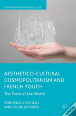 Wook.pt - Aesthetico-Cultural Cosmopolitanism And French Youth
