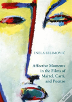 Wook.pt - Affective Moments In The Films Of Martel, Carri, And Puenzo