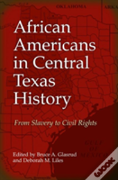 African Americans In Central Texas History