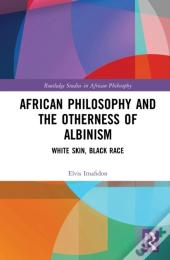 African Philosophy And The Otherness Of Albinism