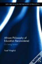 African Philosophy Of Education Reconsidered