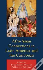 Afro-Asian Connections In Latin America And The Caribbean