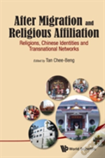 After Migration And Religious Affiliation: Religions, Chinese Identities And Transnational Networks