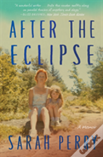 After The Eclipse A Mothers Murder A Dau