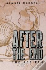 After The End: The Rebirth