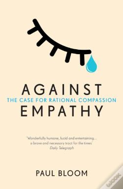 Wook.pt - Against Empathy : The Case For Rational Compassion