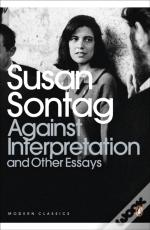Against Interpretation And Other Essays