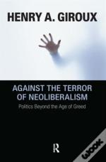 Against The Terror Of Neoliberalism